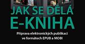 Náhled: Jak se dělá e-kniha (Pavel Kočička, Vladimír Pistorius)
